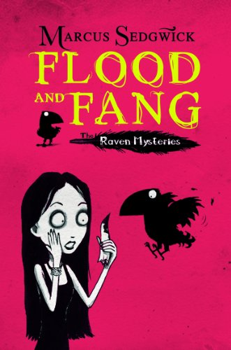 Flood and Fang: Book 1 of The Raven Mysteries