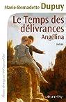Angélina, tome 2 : Le temps des délivrances