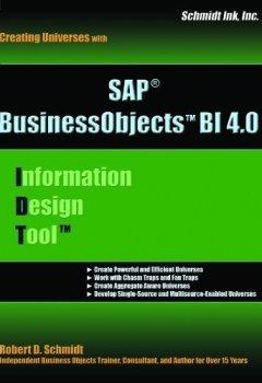 Livres Couvertures de SAP BI (IDT) Information Design Tool 4:Creating BusinessObjects Universes by Schmidt, Robert Douglas (2013) Paperback