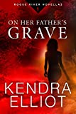 On Her Father's Grave (Rogue River Novella, Book 1)