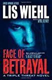 Face of Betrayal (Triple Threat Series #1) by Lis Wiehl