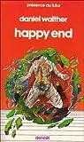 Happy end, ou, La nouvelle cité du soleil