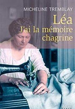 Léa : J'ai La Mémoire Chagrine