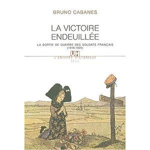 La victoire endeuillée : La sortie de guerre des soldats français (1918-1920)
