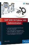 SAP ASE 16 / Sybase ASE Administration by Jeffrey Garbus (2015-03-04)