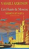 Les Hauts de Moscou. Moskva, kva, kva