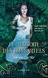 Le Manoir des Immortels par Carter