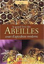 Le grand livre des abeilles. Cours dapiculture moderne