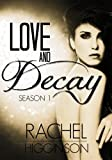 Love and Decay Omnibus: Season One (Episodes 1-12)