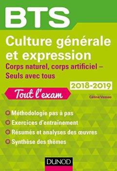 Livres Couvertures de BTS Culture générale et Expression 2018-2019 - Corps naturel, corps artificiel, Seuls avec tous