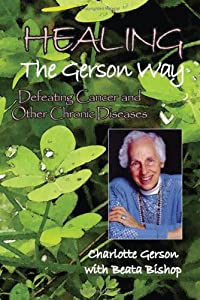 "Cover of ""Healing the Gerson Way: Defeati..."