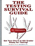 The Testing Survival Guide for OLSAT Test, CogAT Test, KBIT-2, ITBS, WPPSI, GATE Test, Stanford-Binet® and More