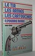 Le Tir, Les armes, Les Cartouches, à poudre noire 1860-1900