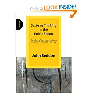 Systems Thinking in the Public Sector: The Failure of the Reform Regime.... and a Manifesto for a Better Way