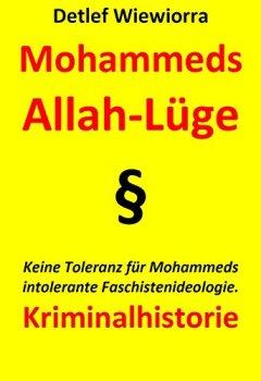 Buchdeckel von Mohammeds Allah-Lüge: Keine Toleranz für Mohammeds intolerante Faschistenideologie