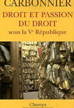 Télécharger Droit Et Passion Du Droit : Sous La Ve République PDF En Ligne