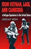 From Vietnam, Laos, and Cambodia: A Refugee Experience in the United States (Twayne's Immigrant Heritage of America Series)