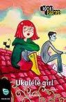 Ukulélé girl: Récits Express, des histoires pour les 10 à 13 ans