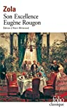 Les Rougon-Macquart, tome 6 : Son Excellence Eugène Rougon