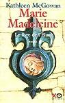 Marie-Madeleine, Tome 1 : Le livre de l'Elue