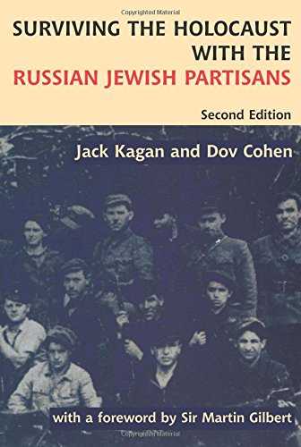Surviving the Holocaust with the Russian Jewish Partisans