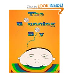 The Bouncing Boy: A Modern Day Fairy Tale For Kids 1-100 Years Old