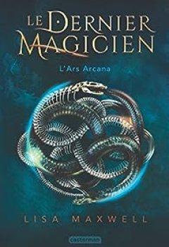 Livres Couvertures de Le Dernier Magicien, Tome 1 : L'Ars Arcana