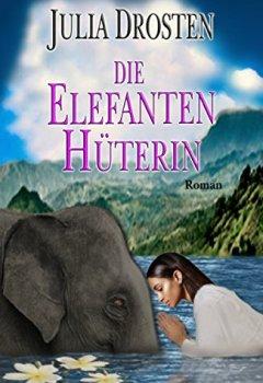 Buchdeckel von Die Elefantenhüterin. Historischer Roman