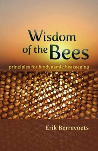 The Wisdom of Bees: Principles for Biodynamic Beekeeping