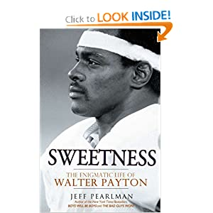 Sweetness: The Enigmatic Life of Walter Payton
