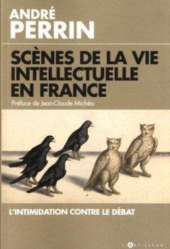 Livres Couvertures de Scènes de la vie intellectuelle en France: L'intimidation contre le débat