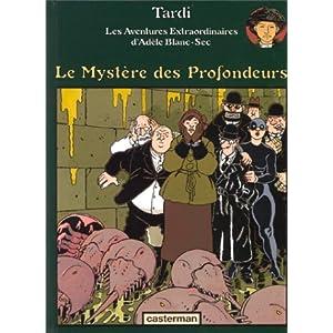 Adèle Blanc-Sec, tome 8 : Le Mystère des Profondeurs