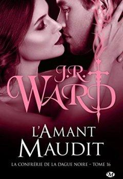 J.R. Ward - La Confrérie de la dague noire, T16 : L'Amant maudit