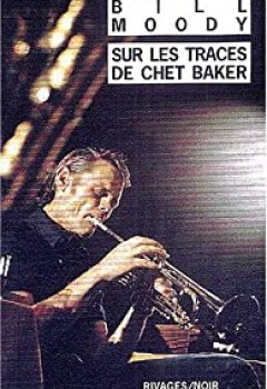Livres Couvertures de Sur Les Traces De Chet Baker : Une Enquête D'Evan Horne