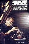 Sur les traces de Chet Baker : Une enquête d'Evan Horne