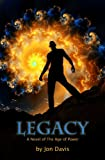 Legacy (Age Of Power) by Jon Davis