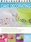 The Complete Photo Guide to Cake Decorating