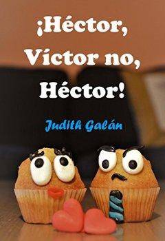Portada del libro de¡Héctor, Víctor no, Héctor!