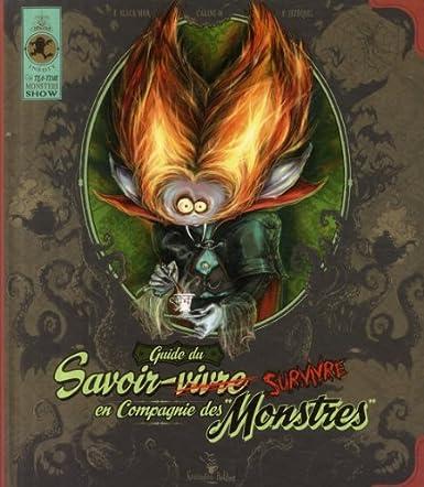 Guide du savoir-survivre en compagnie des monstres - Carine M. & Élian Black'mor & Patrick Jézéquel