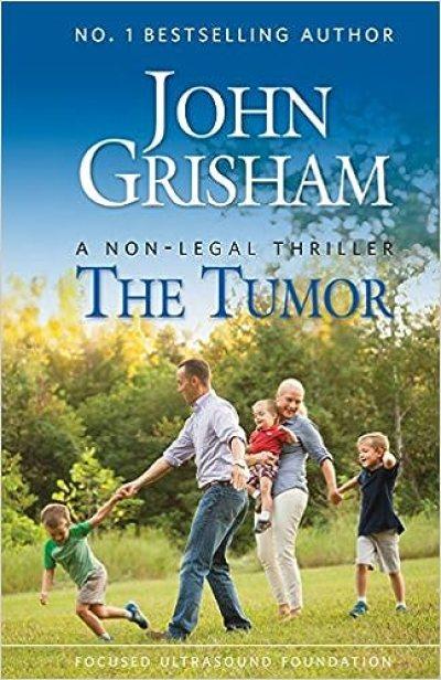 The Tumor: A Non-Legal Thriller by John Grisham