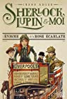 Sherlock, Lupin et moi, tome 3 : L'énigme de la rose écarlate