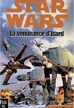 Livres Couvertures de Star Wars   Les X Wings, Tome 8 : La Vengeance D'Isard