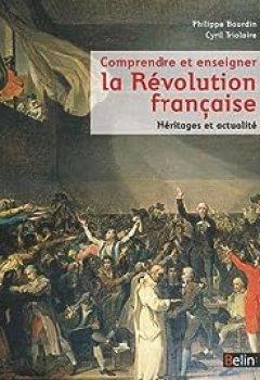 Télécharger Comprendre Et Enseigner La Révolution Française   Actualité Et Héritages PDF En Ligne Gratuitement