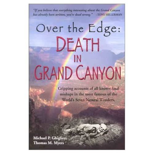http://www.amazon.com/Over-Edge-Death-Grand-Canyon/dp/097009731X/ref=sr_1_1?s=books&ie=UTF8&qid=1345834397&sr=1-1&keywords=Death+in+the+grand+canyon