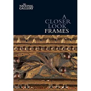 A Closer Look: Frames (National Gallery Company)