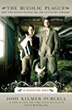 The Bucolic Plague: How Two Manhattanites Became Gentlemen Farmers: An Unconventional Memoir (P.S.)