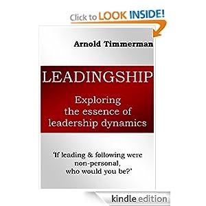 Leadingship: exploring the essence of leadership dynamics