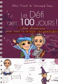 Livres Couvertures de Le défi des 100 jours ! : Cahier d'exercices pour vivre la magie au quotidien