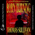 Born Burning | Thomas Sullivan