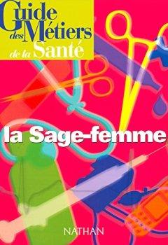 Livres Couvertures de Guide des métiers de la santé : La Sage-Femme